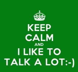 I talk a lot …